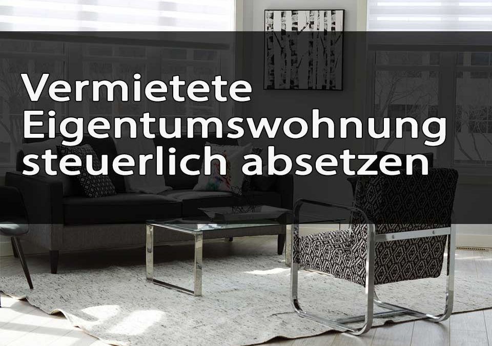 Vermietete Eigentumswohnung Steuerlich Absetzen : vermietete eigentumswohnung steuerlich absetzen alle infos fragen ~ A.2002-acura-tl-radio.info Haus und Dekorationen