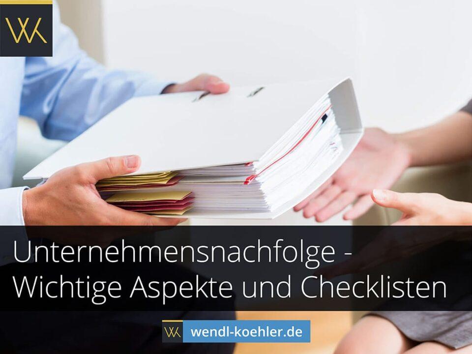 Unternehmensnachfolge - Wichtige Aspekte und Checklisten